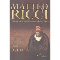 Matteo Ricci. Le jésuite qui voulait convertir la Chine - Paul Dreyfus - Livre <br /><b>6.98 EUR</b> Livrenpoche.com