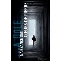Naissance des coeurs de pierre - Antoine Dole - Livre <br /><b>5.47 EUR</b> Livrenpoche.com