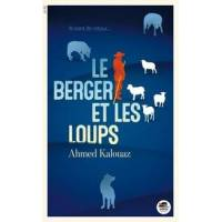Le berger et les loups - Ahmed Kalouaz - Livre <br /><b>4.00 EUR</b> Livrenpoche.com