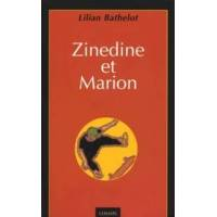 Zinédine et Marion - Lilian Bathelot - Livre <br /><b>4.39 EUR</b> Livrenpoche.com