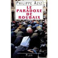 Le paradoxe de Roubaix - Philippe Aziz - Livre <br /><b>3.59 EUR</b> Livrenpoche.com