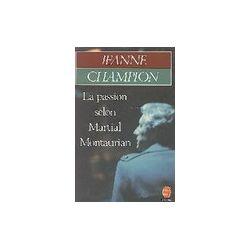 La passion selon saint Martial Montaurian - Jeanne Champion - Livre