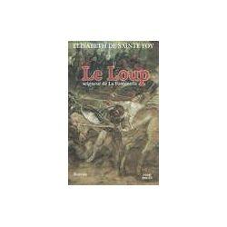 Le Loup. Seigneur de La Fontenelle - Elisabeth De Sainte Foy - Livre