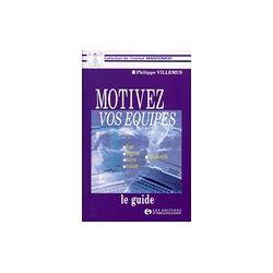 Motiver vos équipes - Philippe Villemus - Livre