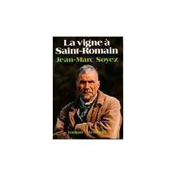 La vigne à Saint-Romain - Jean-Marc Soyez - Livre