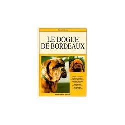 Le dogue de Bordeaux - Bernard Lebourg - Livre