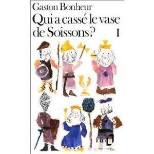 Qui a cassé le vase de Soissons ? Tome I - Gaston Bonheur - Livre - Publicité