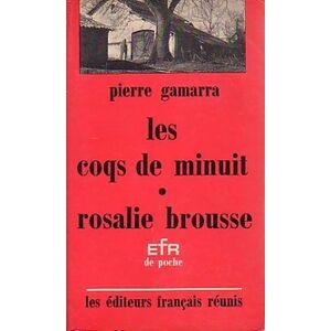 Les coqs de minuit / Rosalie Brousse - Pierre Gamarra - Livre - Publicité