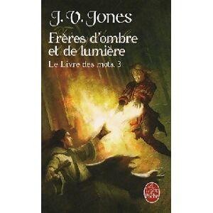 Le livre des mots Tome III : Frères d'ombre et de lumière - J.V Jones - Livre - Publicité