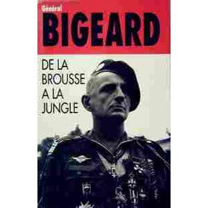 De la brousse à la jungle - Général Bigeard - Livre - Publicité