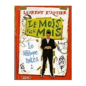 Le débloque notes Tome II : Le mois par Moi - Laurent Ruquier - Livre - Publicité