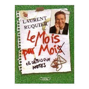 Le débloque notes Tome I : Le mois par moi - Laurent Ruquier - Livre - Publicité