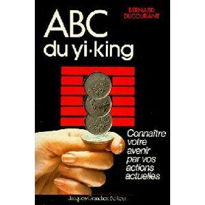ABC du Yi-king - Bernard Ducourant - Livre - Publicité
