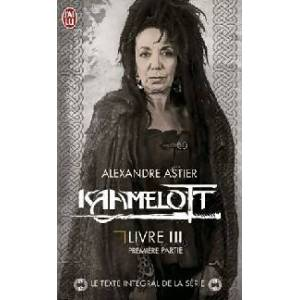 Kaamelott Livre III, première partie - Alexandre Astier - Livre - Publicité