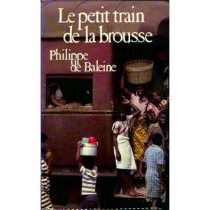 Le petit train de la brousse - Philippe De Baleine - Livre - Publicité