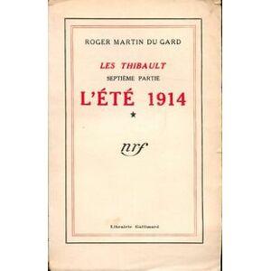 Les thibault Tome VII : L'été 14 - Roger Martin du Gard - Livre - Publicité
