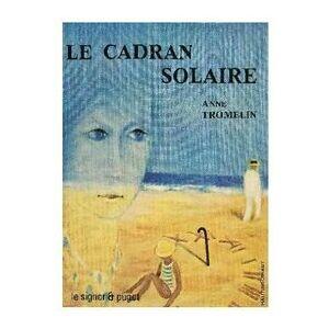 Le cadran solaire - Anne Tromelin - Livre - Publicité