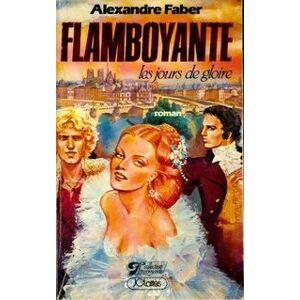 Flamboyante Tome I : Les jours de gloire - Alexandre Faber - Livre - Publicité