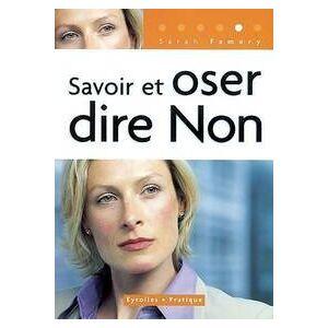 Savoir et oser dire non - Sarah Famery - Livre - Publicité