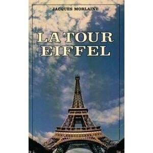 La tour Eiffel - Jacques Morlaine - Livre - Publicité