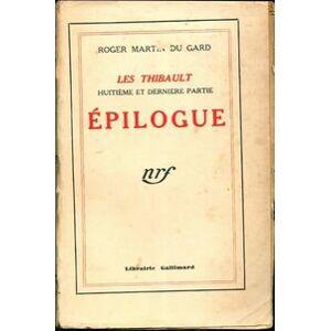 Les Thibault Tome VIII : Epilogue - Roger Martin du Gard - Livre - Publicité