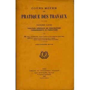 Cours moyen de pratique des travaux Tome III - Léon Eyrolles - Livre - Publicité
