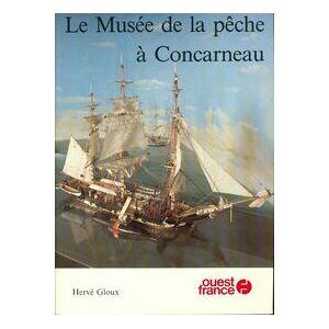 Le Musée de la pêche à Concarneau - Hervé Gloux - Livre - Publicité