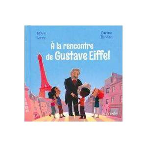A la rencontre de Gustave Eiffel - Marc Lévy - Livre - Publicité