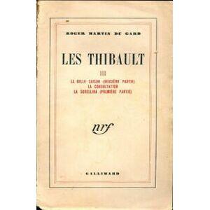 Les Thibault Tome III : La belle saison (2ème partie) / La consultation / La Sorellina (1ère partie) - Roger Martin du Gard - Livre - Publicité