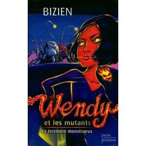 Wendy et les mutants Tome II : Le territoire monstrueux - Jean-Luc Bizien - Livre - Publicité