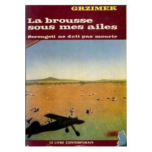 La brousse sous mes ailes - Bernhard ;  Grzimek - Livre - Publicité