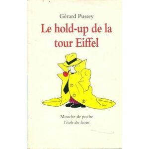 Le hold-up de la Tour Eiffel - Gérard Pussey - Livre - Publicité