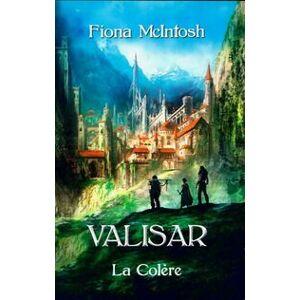 La trilogie Valisar Tome III : La colère - Fiona McIntosh - Livre - Publicité