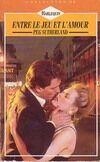 Entre le jeu et l'amour - Peg Sutherland - Livre