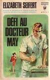 Défi au Dr May - Elizabeth Seifert - Livre