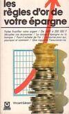 Les règles d'or de votre épargne - Vincent Gérard - Livre