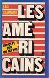 Les Américains, enquête sur un mythe - Léo Sauvage - Livre