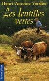 Les lentilles vertes - Henri-Antoine Verdier - Livre