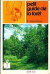 Petit guide de la forêt Tome I : Arbres et fleurs - Paul-Henry Plantain - Livre