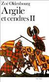 Argile et cendres Tome II - Zoé Oldenbourg - Livre