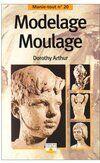 Modelage, moulage - Dorothy Arthur - Livre