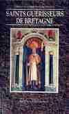 Saints guérisseurs de Bretagne - Michel Renouard - Livre