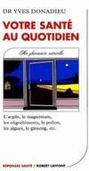 Votre santé au quotidien : Ma pharmacie naturelle - Yves Donadieu - Livre