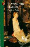 Playing the harlot - Patricia Avis - Livre