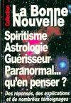 Spiritisme, astrologie, guérisseur, paranormal... : qu'en penser ? - Thierry Fourchaud - Livre