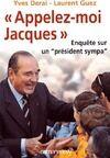 Appelez-moi Jacques. Enquête sur un président sympa - Yves Derai - Livre