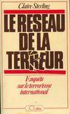 Le réseau de la terreur. Enquête sur le terrorisme international - Claire Sterling - Livre