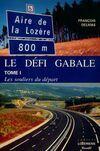 Le défi Gabale Tome I : Les souliers du départ - François Delmas - Livre