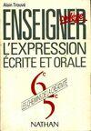 Enseigner l'expression écrite et orale 6è/5è - Alain Trouvé - Livre