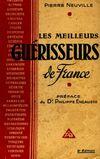 Les meilleurs guérisseurs de France - Pierre Neuville - Livre